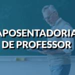 Aposentadoria para professor 2021